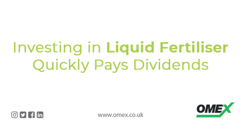 Investing in Liquid Fertiliser Quickly Pays Dividends