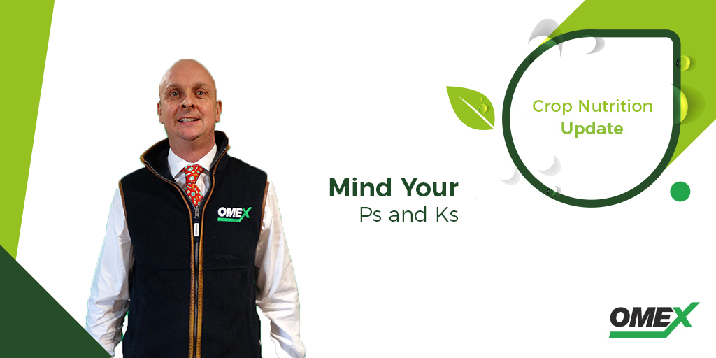 Mind your Ps and Ks – Crop Nutrition Update